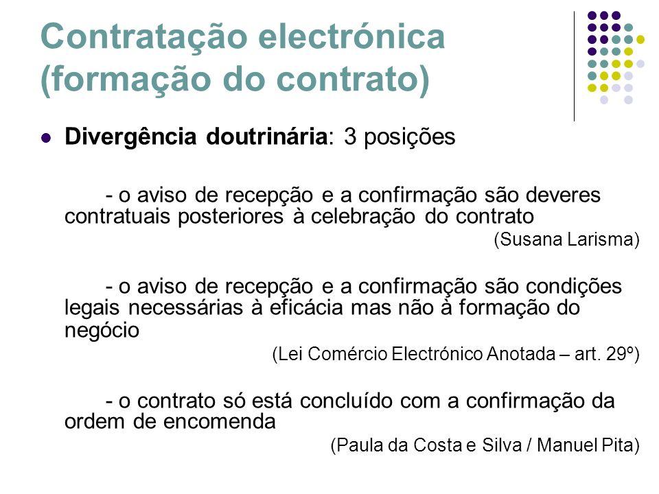 Contratação electrónica (formação do contrato) Divergência doutrinária: 3 posições - o aviso de recepção e a confirmação são deveres contratuais poste