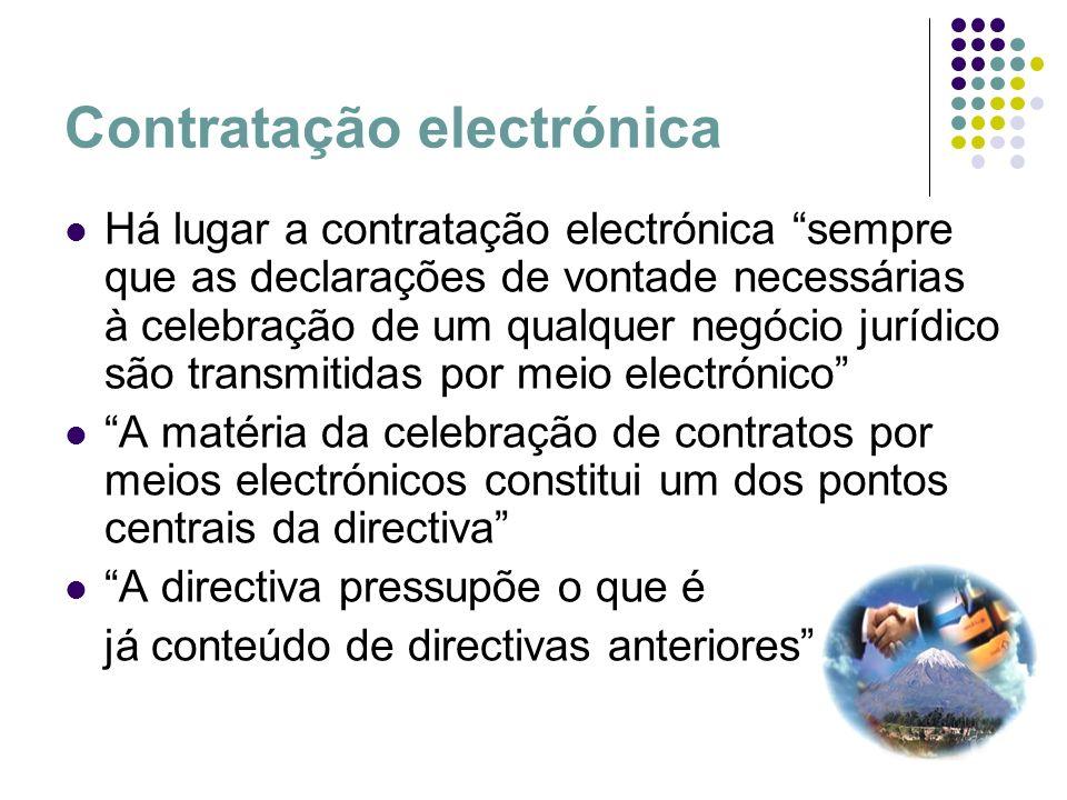 Contratação electrónica Âmbito de aplicação do DL: - Contratos civis e comerciais, celebrados por via electrónica ou informática, com ou sem intervenção humana (art.