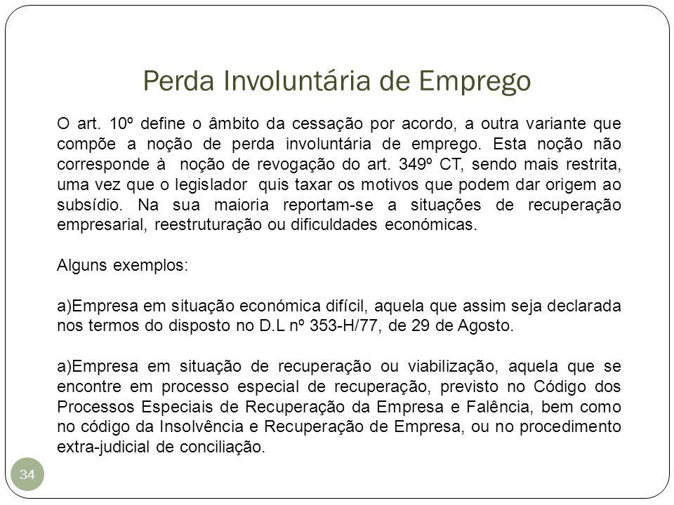 Perda Involuntária de Emprego 34 O art. 10º define o âmbito da cessação por acordo, a outra variante que compõe a noção de perda involuntária de empre