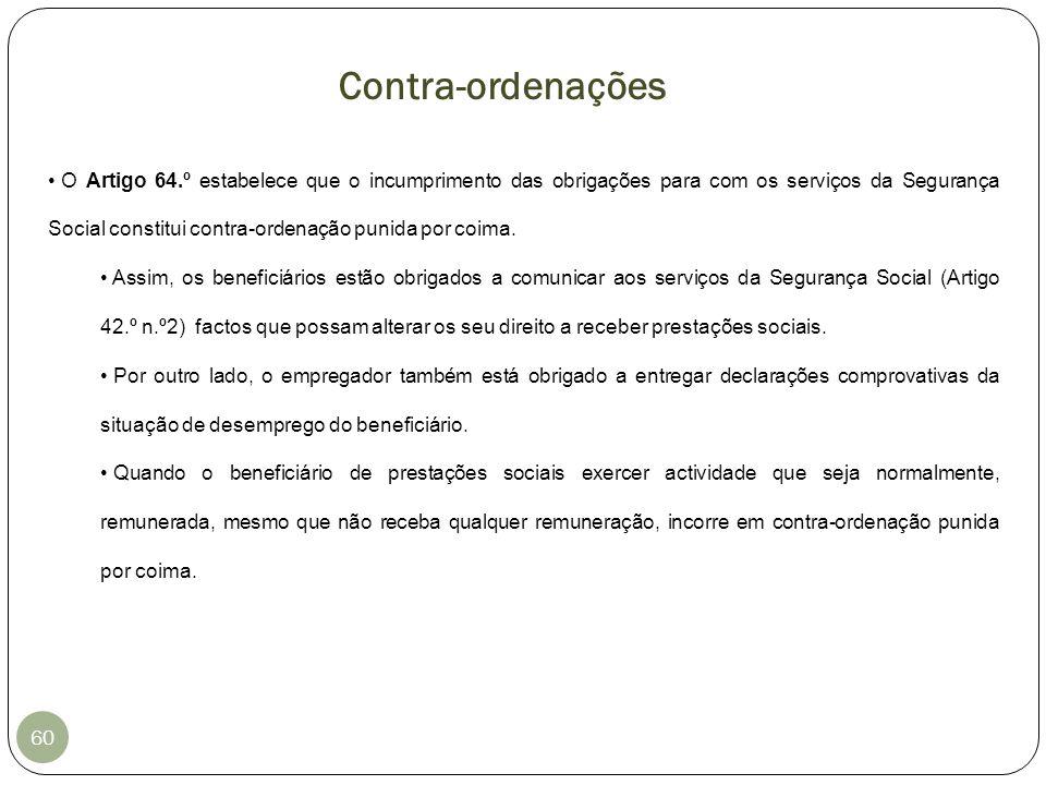 O Artigo 64.º estabelece que o incumprimento das obrigações para com os serviços da Segurança Social constitui contra-ordenação punida por coima. Assi