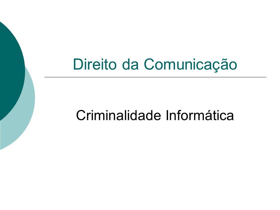 Direito da Comunicação Criminalidade Informática