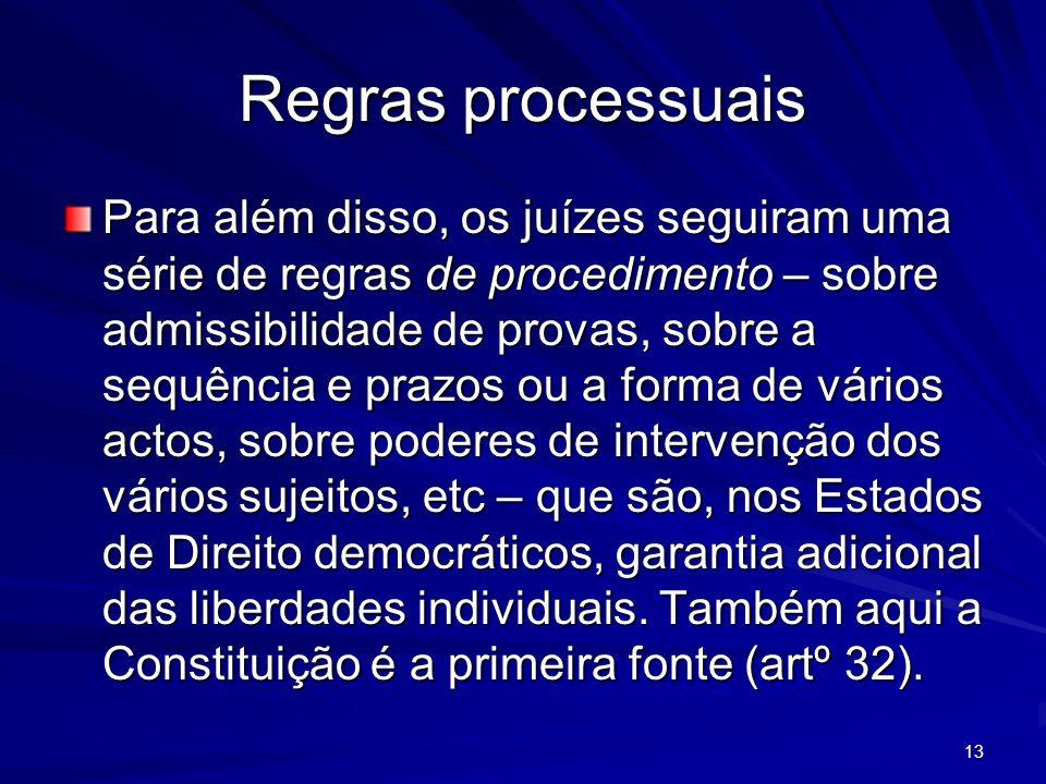 13 Regras processuais Para além disso, os juízes seguiram uma série de regras de procedimento – sobre admissibilidade de provas, sobre a sequência e p