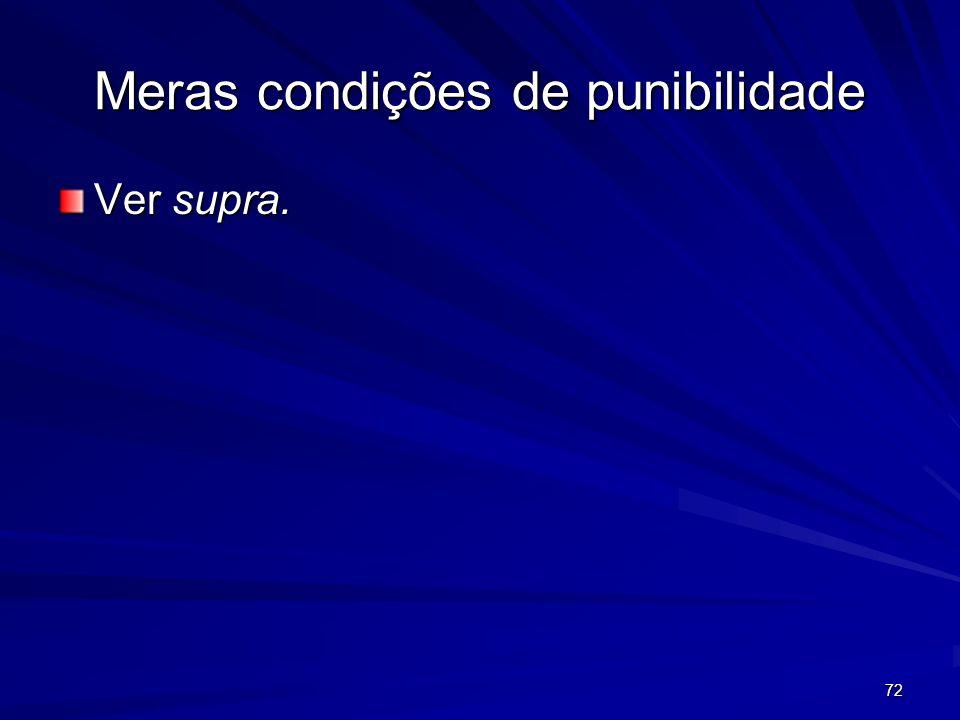 72 Meras condições de punibilidade Ver supra.