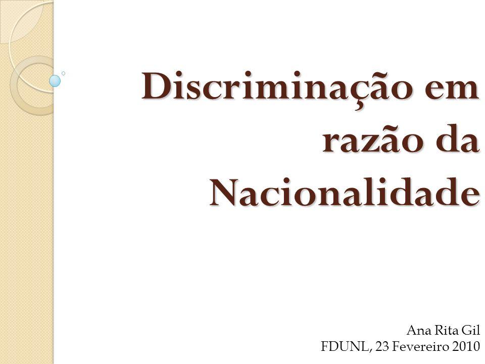 Discriminação em razão da Nacionalidade Ana Rita Gil FDUNL, 23 Fevereiro 2010