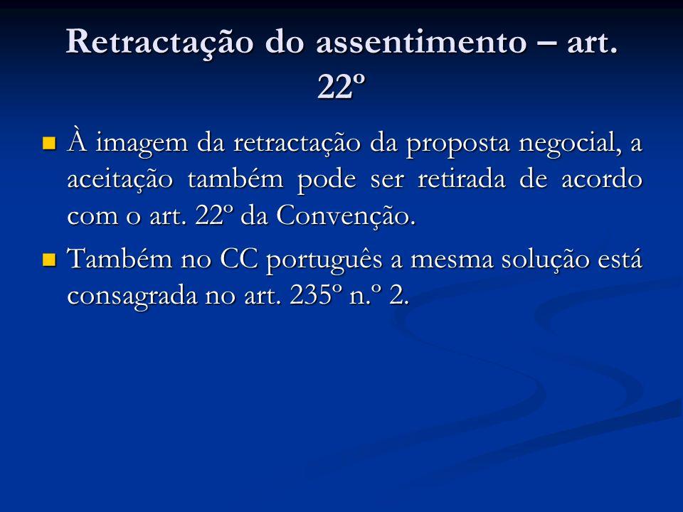 Retractação do assentimento – art. 22º À imagem da retractação da proposta negocial, a aceitação também pode ser retirada de acordo com o art. 22º da