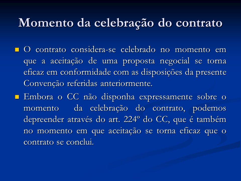 Momento da celebração do contrato O contrato considera-se celebrado no momento em que a aceitação de uma proposta negocial se torna eficaz em conformi