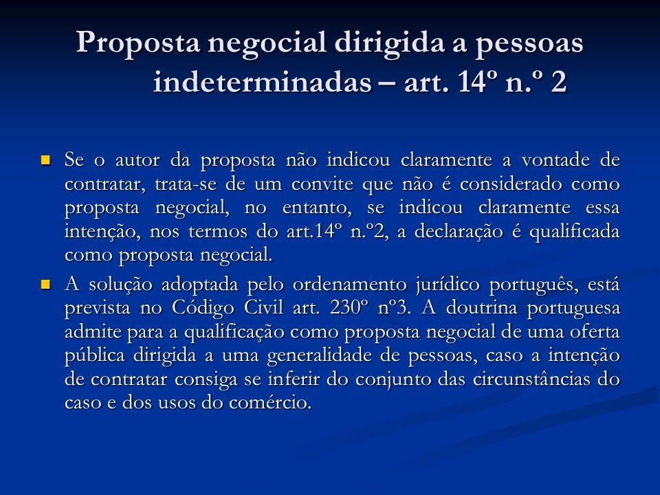 Proposta negocial dirigida a pessoas indeterminadas – art. 14º n.º 2 Se o autor da proposta não indicou claramente a vontade de contratar, trata-se de