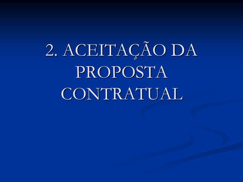 2. ACEITAÇÃO DA PROPOSTA CONTRATUAL