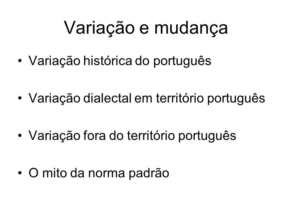 Variação e mudança Variação histórica do português Variação dialectal em território português Variação fora do território português O mito da norma pa