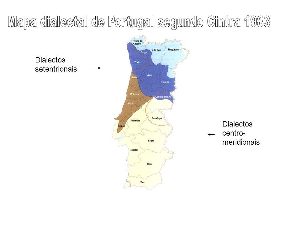 Dialectos setentrionais Dialectos centro- meridionais