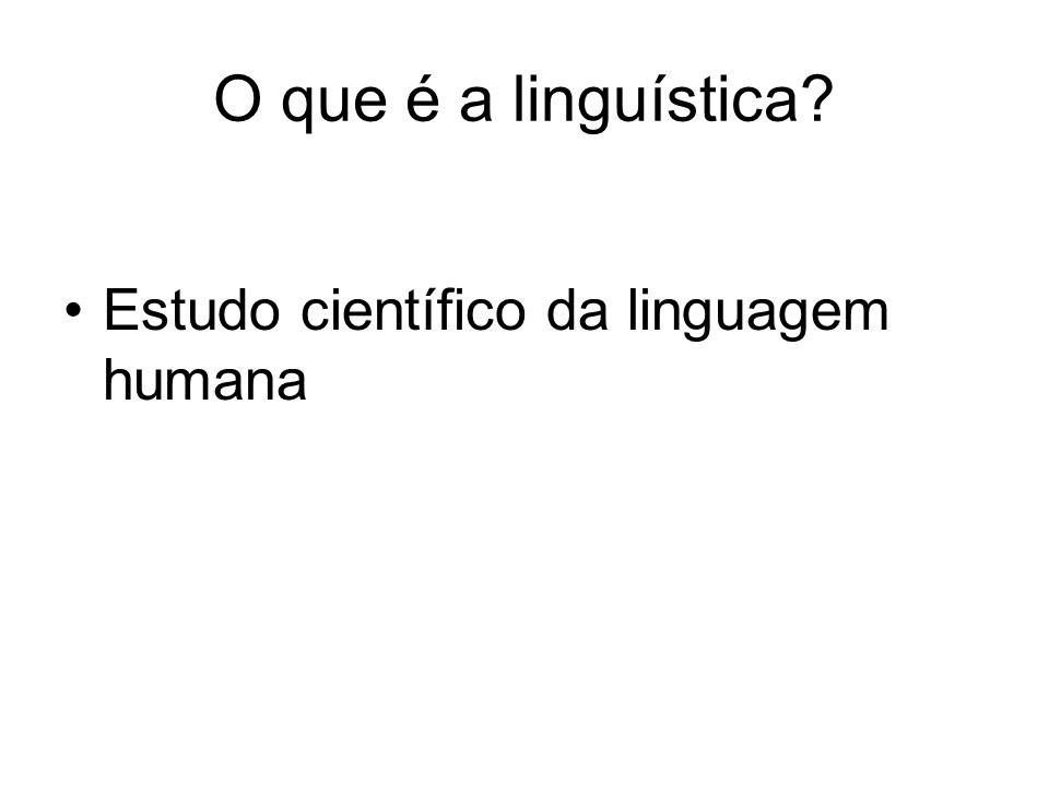 O que é a linguística? Estudo científico da linguagem humana