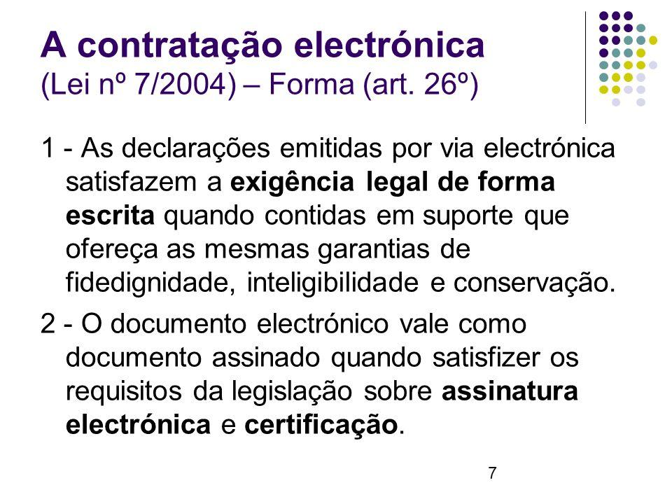 7 A contratação electrónica (Lei nº 7/2004) – Forma (art.