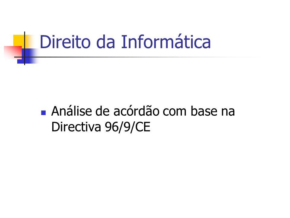 Direito da Informática Análise de acórdão com base na Directiva 96/9/CE