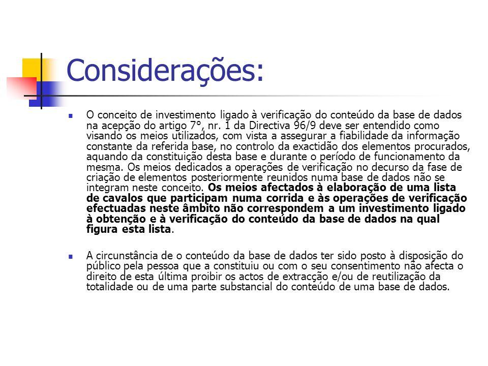 Considerações: O conceito de investimento ligado à verificação do conteúdo da base de dados na acepção do artigo 7°, nr.