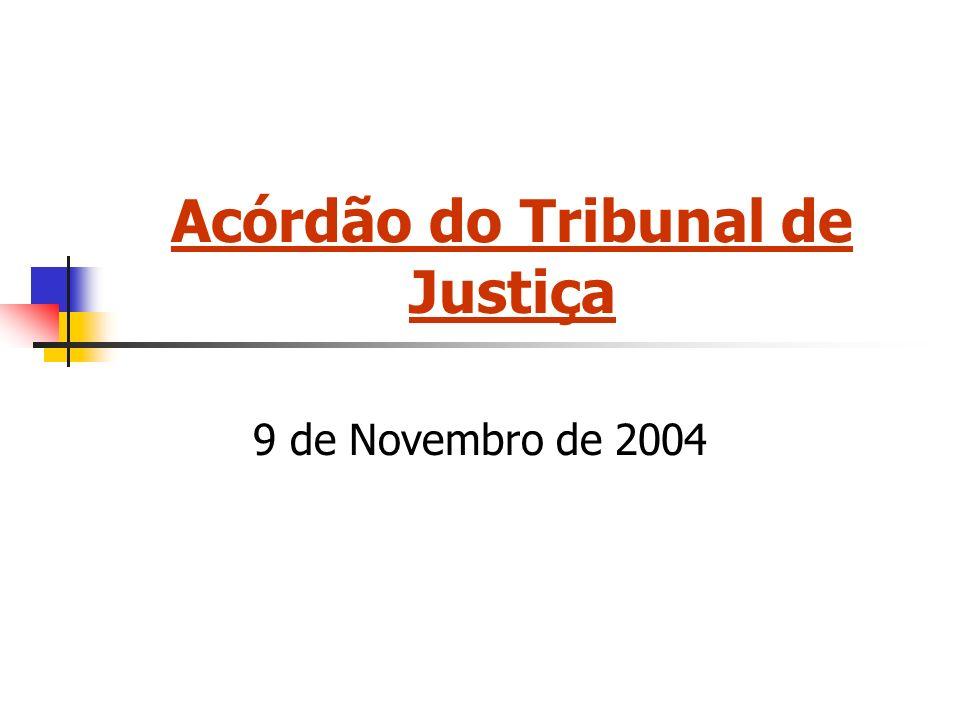 Acórdão do Tribunal de Justiça 9 de Novembro de 2004