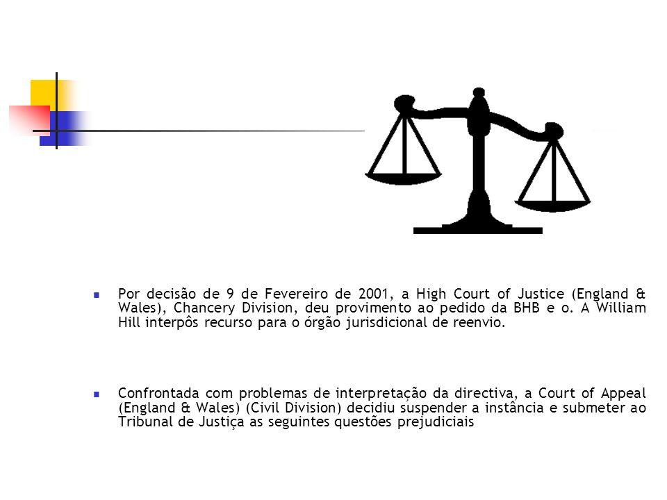 Por decisão de 9 de Fevereiro de 2001, a High Court of Justice (England & Wales), Chancery Division, deu provimento ao pedido da BHB e o.