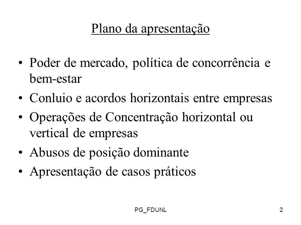 PG_FDUNL13 Legislação e Instituições – após Março de 2003 Com excepção das decisões relativas a concentrações que estão sujeitas a recurso extraordinário para o Ministro da Economia (ex.