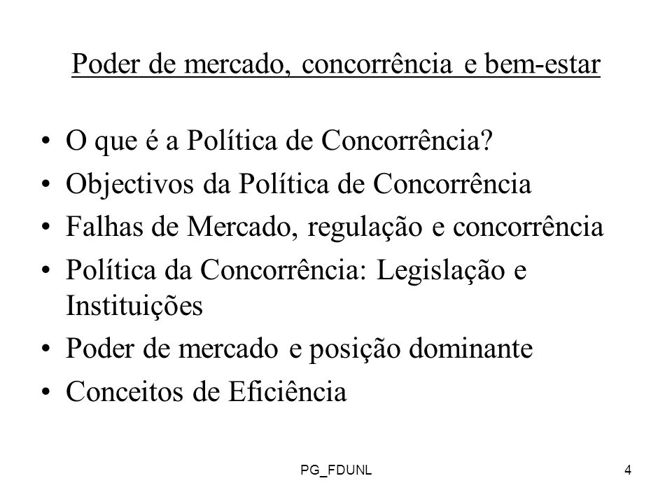 PG_FDUNL4 Poder de mercado, concorrência e bem-estar O que é a Política de Concorrência.