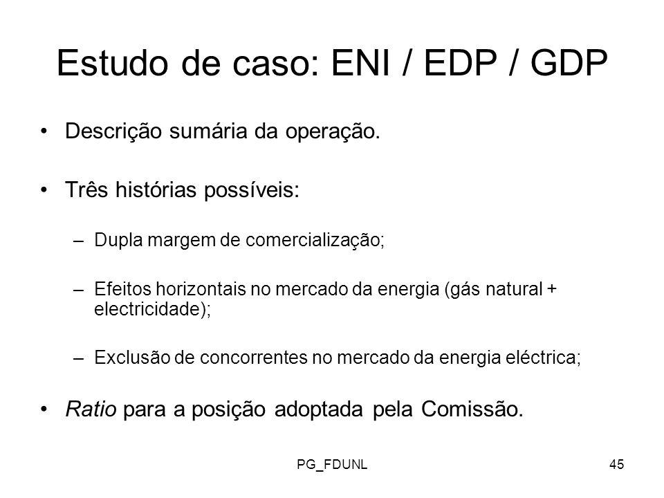 PG_FDUNL45 Estudo de caso: ENI / EDP / GDP Descrição sumária da operação.