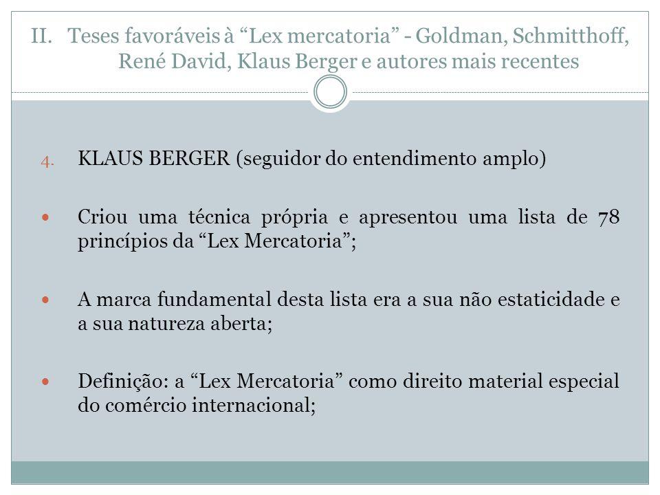 II.Teses favoráveis à Lex mercatoria - Goldman, Schmitthoff, René David, Klaus Berger e autores mais recentes 4.