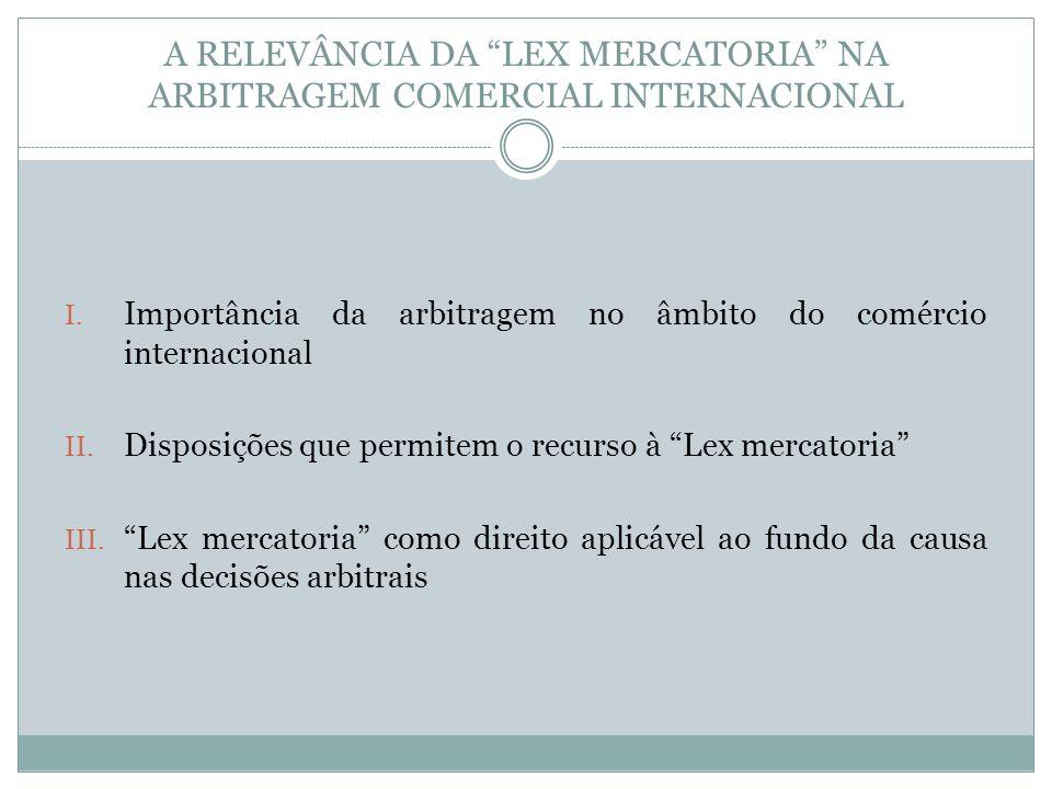 A RELEVÂNCIA DA LEX MERCATORIA NA ARBITRAGEM COMERCIAL INTERNACIONAL I.