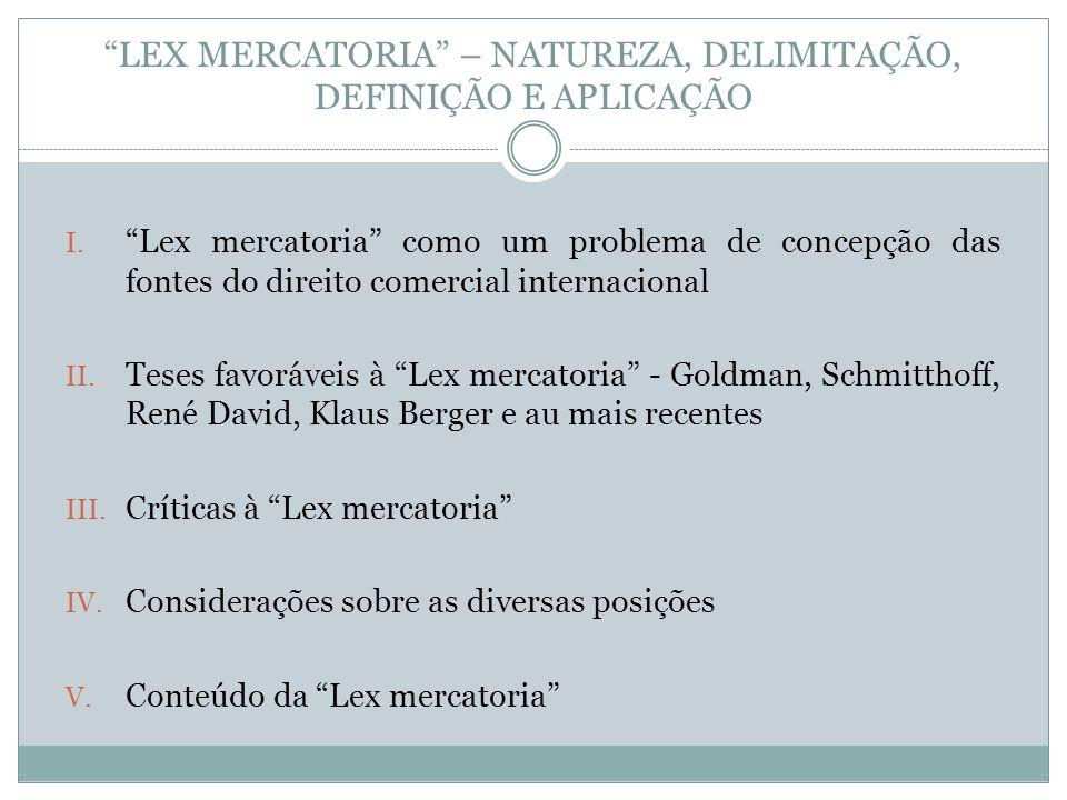 LEX MERCATORIA – NATUREZA, DELIMITAÇÃO, DEFINIÇÃO E APLICAÇÃO I.