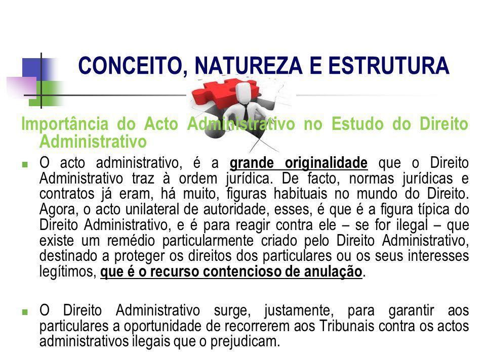 Importância do Acto Administrativo no Estudo do Direito Administrativo O acto administrativo, é a grande originalidade que o Direito Administrativo tr