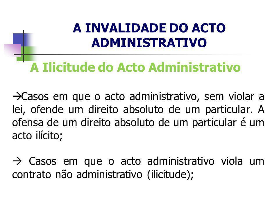 Casos em que o acto administrativo, sem violar a lei, ofende um direito absoluto de um particular. A ofensa de um direito absoluto de um particular é