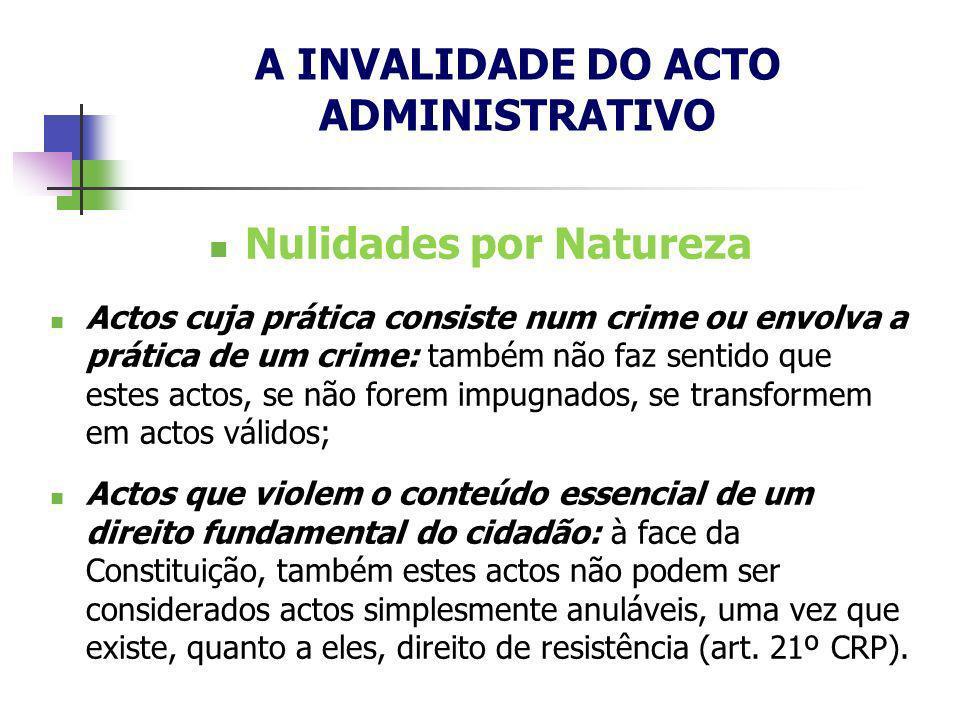 Nulidades por Natureza Actos cuja prática consiste num crime ou envolva a prática de um crime: também não faz sentido que estes actos, se não forem im