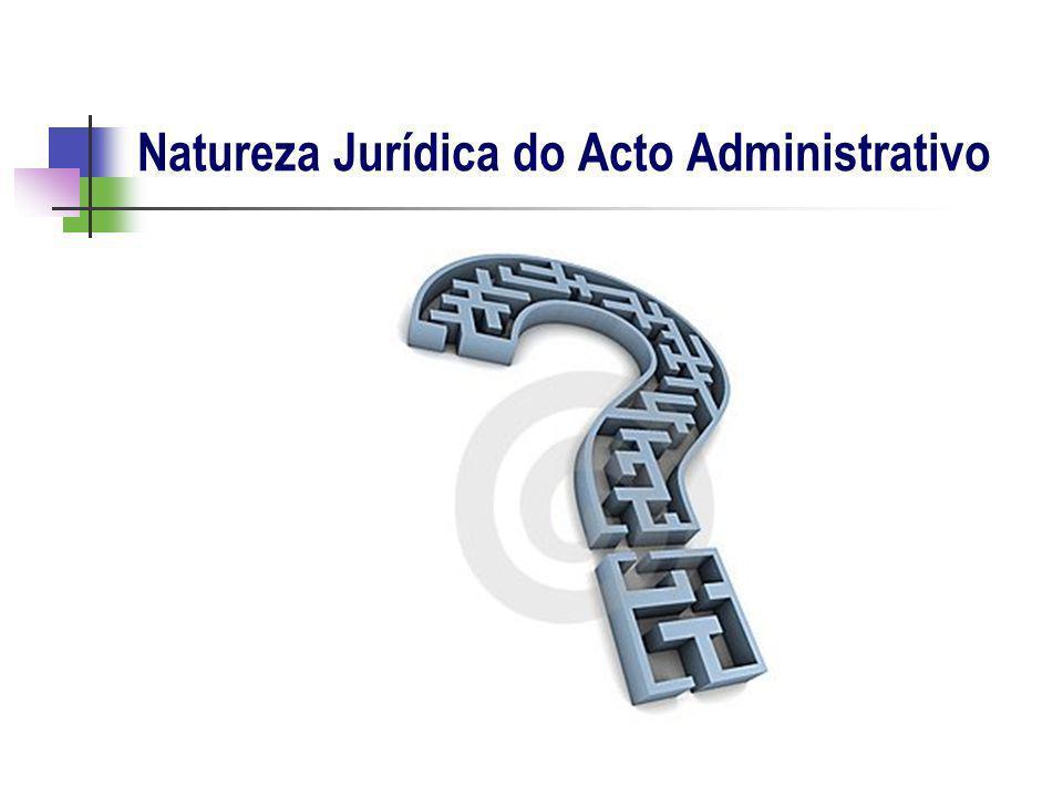 Natureza Jurídica do Acto Administrativo