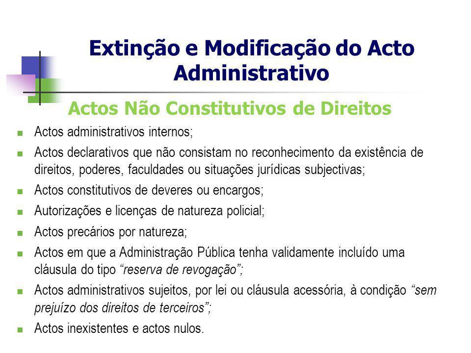 Actos Não Constitutivos de Direitos Actos administrativos internos; Actos declarativos que não consistam no reconhecimento da existência de direitos,