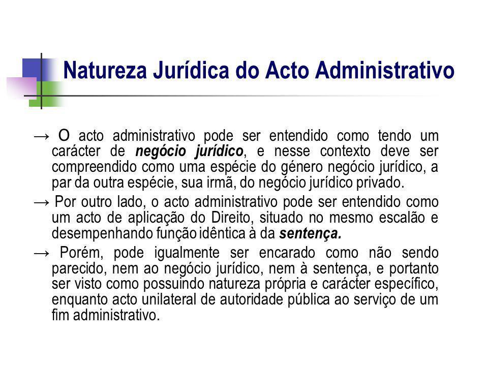 O acto administrativo pode ser entendido como tendo um carácter de negócio jurídico, e nesse contexto deve ser compreendido como uma espécie do género