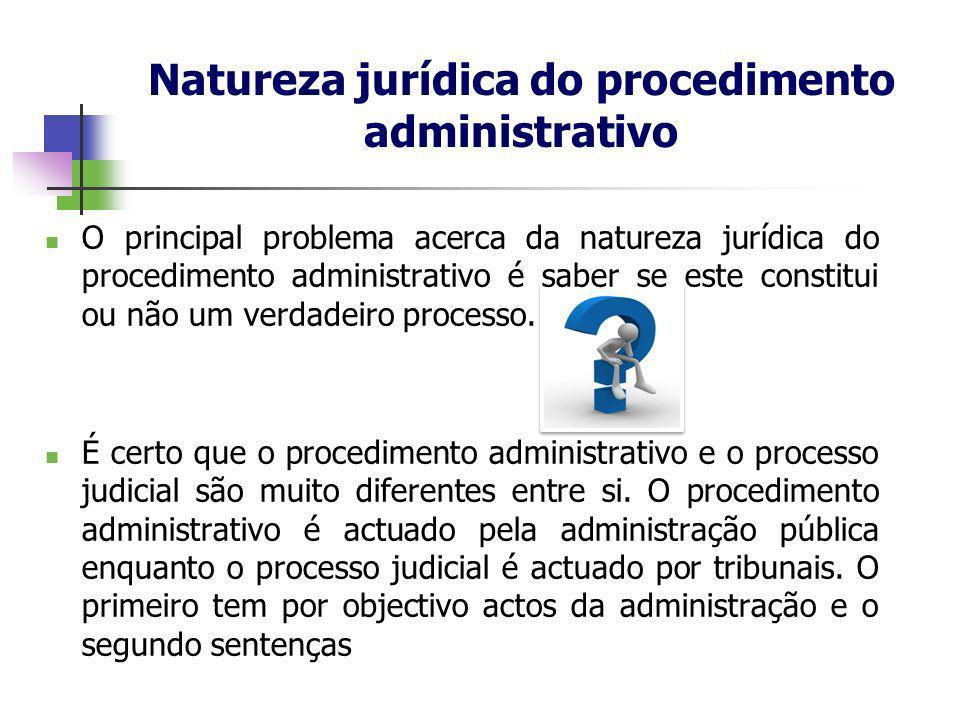 Natureza jurídica do procedimento administrativo O principal problema acerca da natureza jurídica do procedimento administrativo é saber se este const