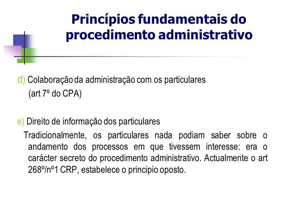 d ) Colaboração da administração com os particulares (art 7º do CPA) e) Direito de informação dos particulares Tradicionalmente, os particulares nada