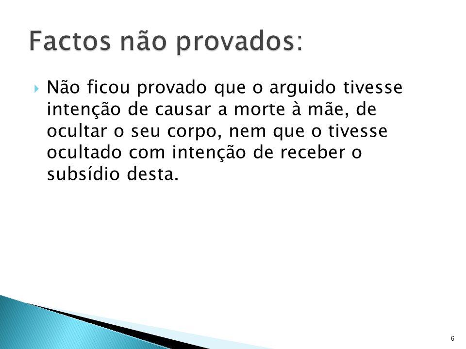 7 Tribunal do Círculo Judicial de Alcobaça (TJCA); Arguido A; Crime de homicídio qualificado, por comissão omissiva – Art.10º nº 1 e 2, 131º e 132º n os 1 e 2, al.