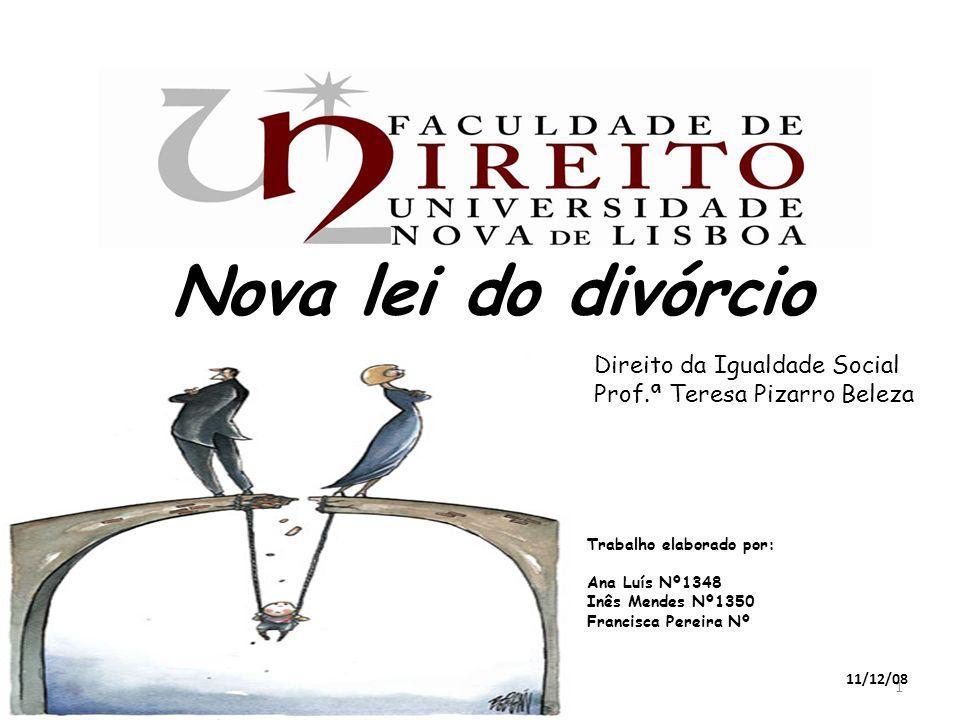 2 Lei nº 61/2008, de 31 de Outubro Altera o regime jurídico do divórcio (disposições do Código Civil e do Código de Processo Civil)