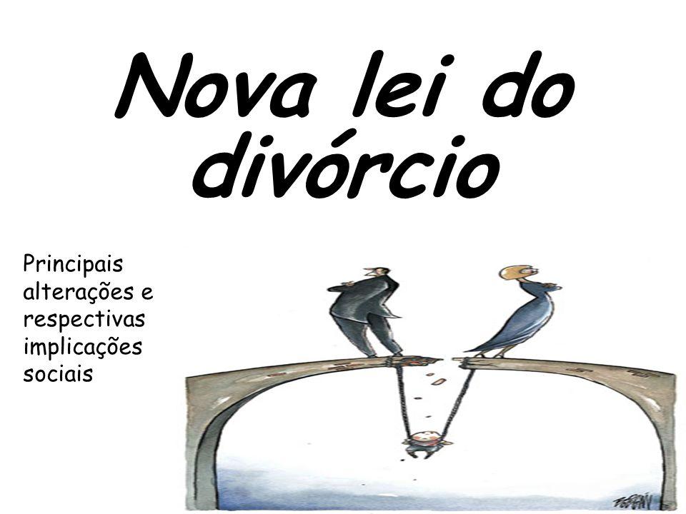 21 Nova lei do divórcio Principais alterações e respectivas implicações sociais