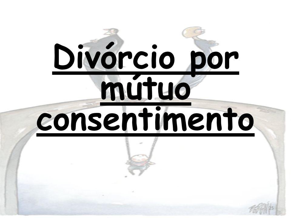 25 Divórcio por mútuo consentimento