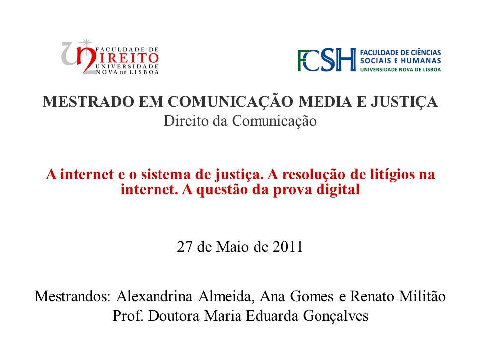 MESTRADO EM COMUNICAÇÃO MEDIA E JUSTIÇA Direito da Comunicação A internet e o sistema de justiça.