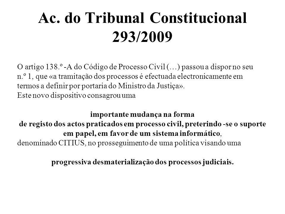 Ac. do Tribunal Constitucional 293/2009 O artigo 138.º -A do Código de Processo Civil (…) passou a dispor no seu n.º 1, que «a tramitação dos processo