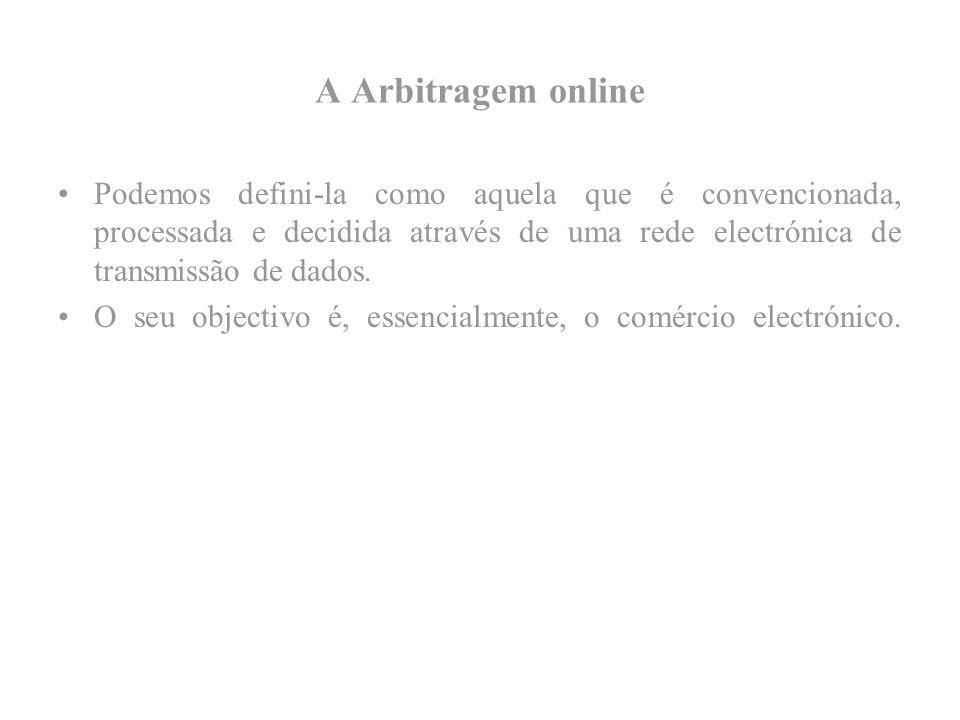 A Arbitragem online Podemos defini-la como aquela que é convencionada, processada e decidida através de uma rede electrónica de transmissão de dados.