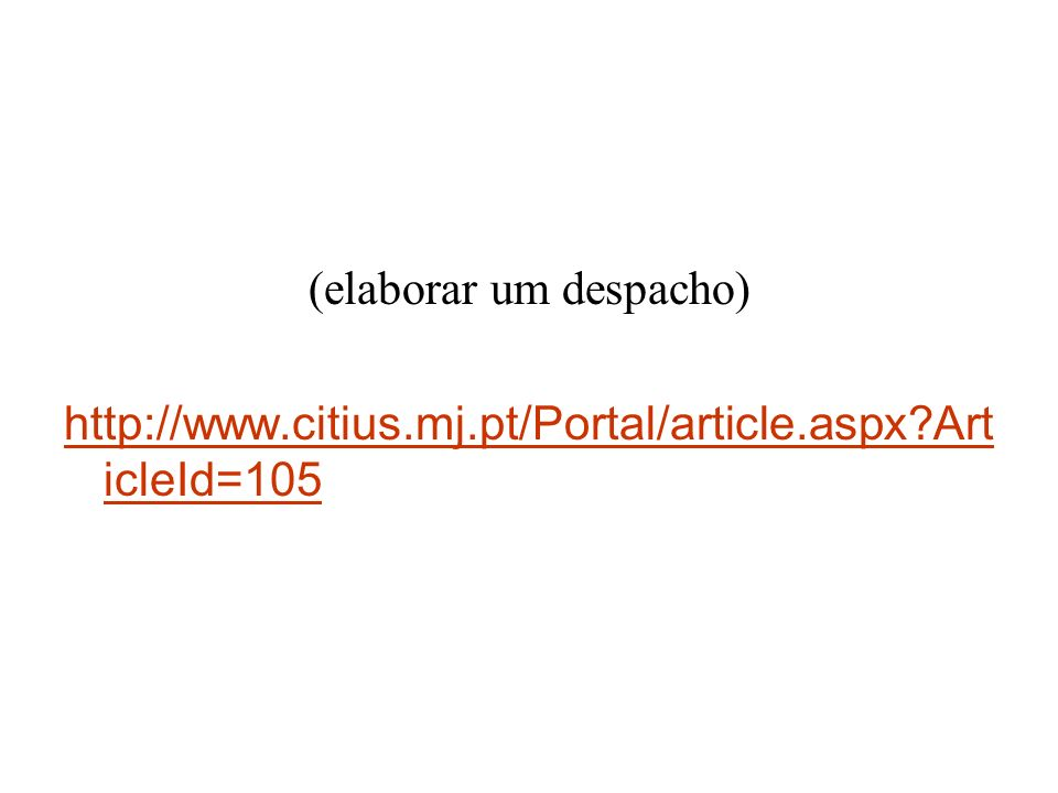(diligências marcadas)diligências marcadas) http://www.citius.mj.pt/Portal/consultas/Co nsultasAgenda.aspxhttp://www.citius.mj.pt/Portal/consultas/Co nsultasAgenda.aspx