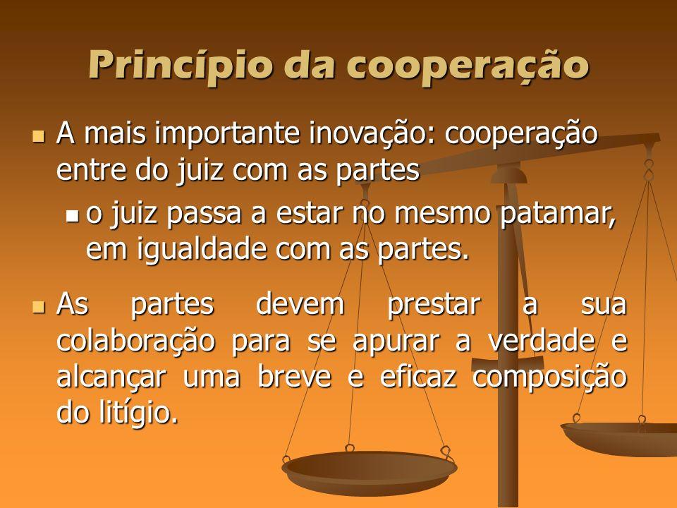 Princípio da cooperação As partes devem prestar a sua colaboração para se apurar a verdade e alcançar uma breve e eficaz composição do litígio. As par