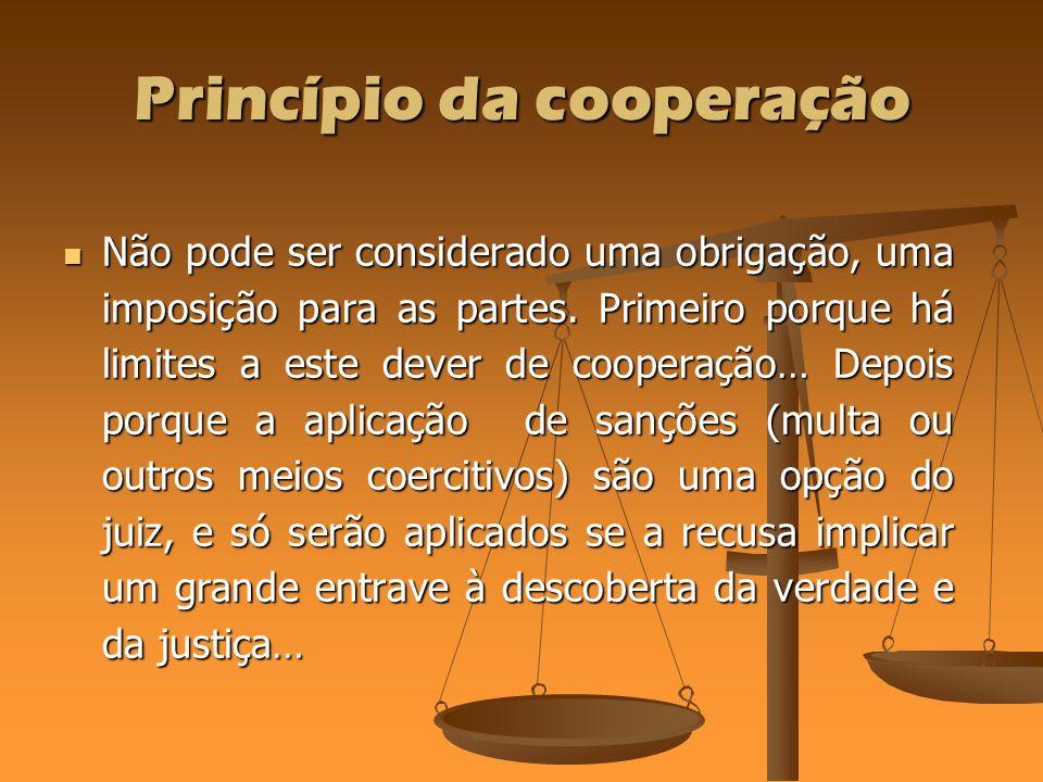Não pode ser considerado uma obrigação, uma imposição para as partes. Primeiro porque há limites a este dever de cooperação… Depois porque a aplicação