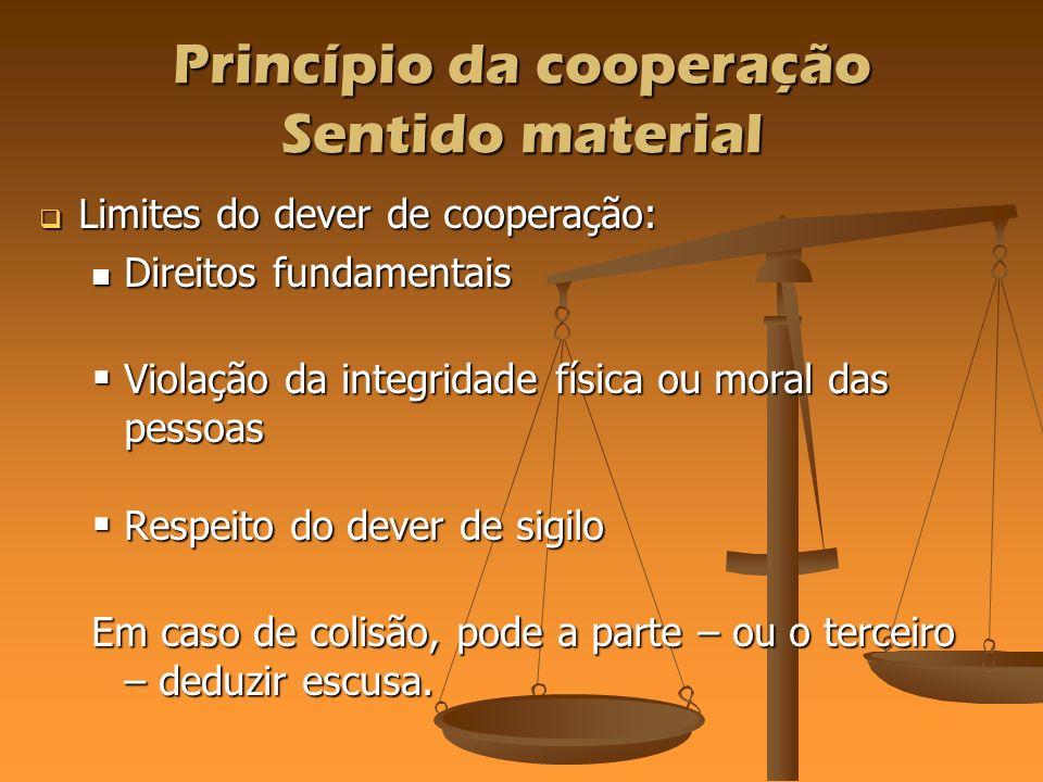 Limites do dever de cooperação: Limites do dever de cooperação: Direitos fundamentais Direitos fundamentais Violação da integridade física ou moral da