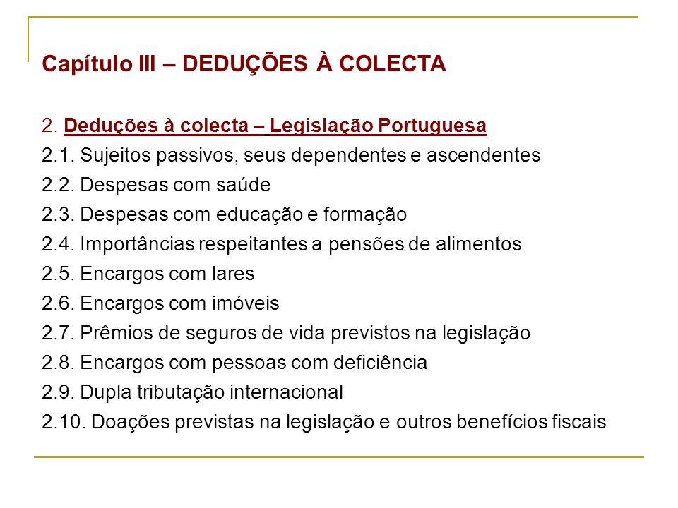 Capítulo III – DEDUÇÕES À COLECTA 2. Deduções à colecta – Legislação Portuguesa 2.1.