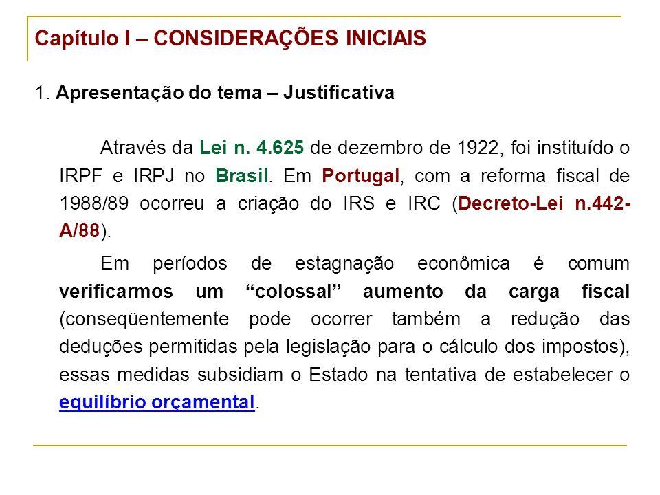 Capítulo I – CONSIDERAÇÕES INICIAIS 1. Apresentação do tema – Justificativa Através da Lei n.
