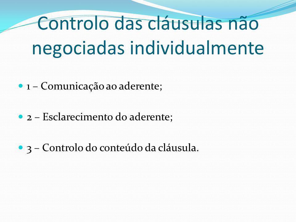 Controlo das cláusulas não negociadas individualmente 1 – Comunicação ao aderente; 2 – Esclarecimento do aderente; 3 – Controlo do conteúdo da cláusula.