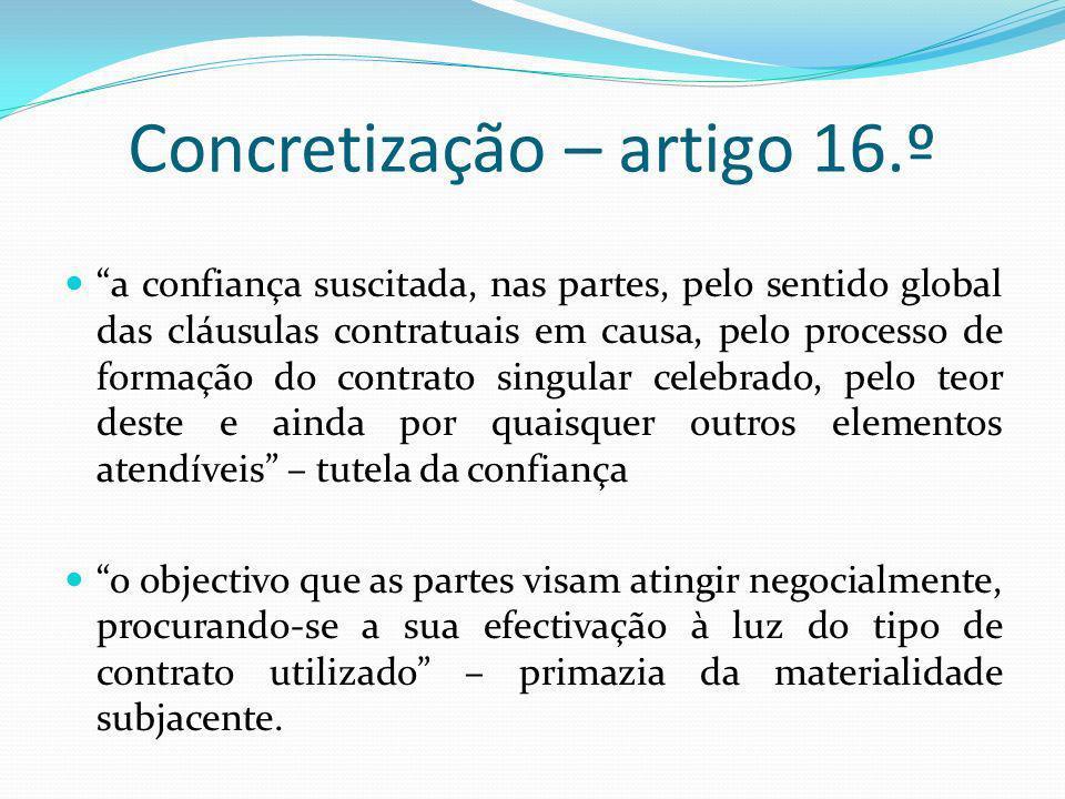Concretização – artigo 16.º a confiança suscitada, nas partes, pelo sentido global das cláusulas contratuais em causa, pelo processo de formação do co