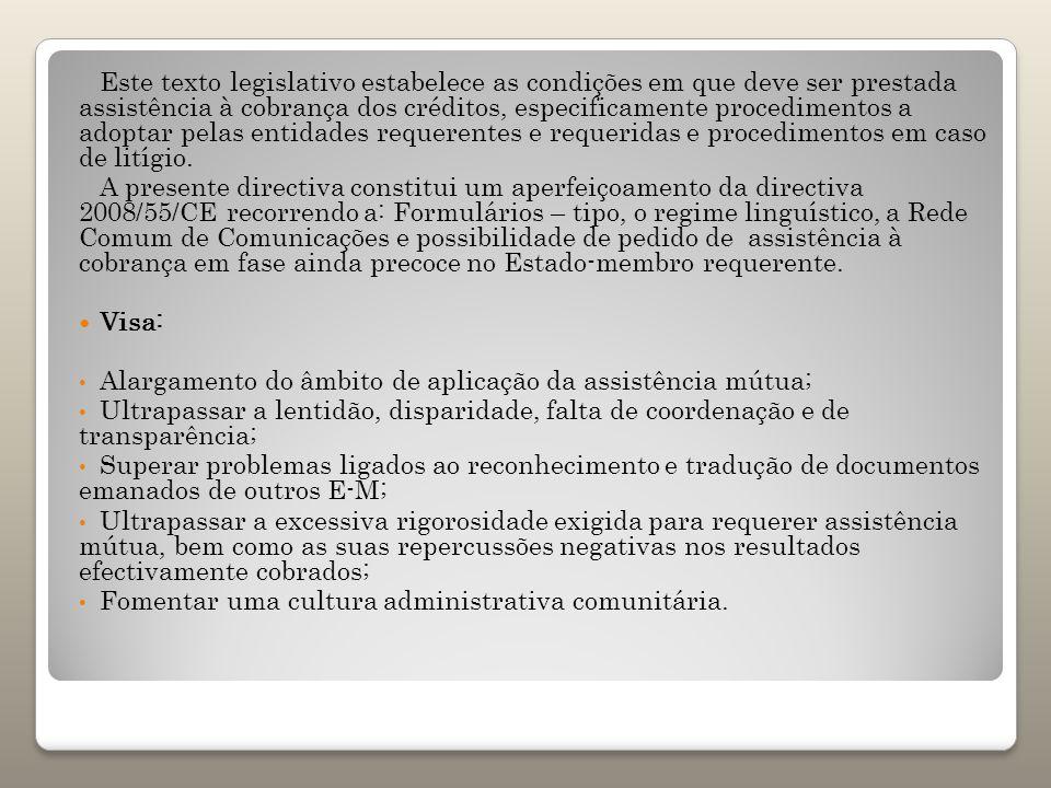 Este texto legislativo estabelece as condições em que deve ser prestada assistência à cobrança dos créditos, especificamente procedimentos a adoptar p